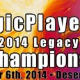 After nine months of Legacy events, the AZMagicPlayers.com 2014 Legacy Series will conclude tomorrow at Desert Sky Games with the Championships crowning two victors: the AZMagicPlayers.com 2014 Legacy Series Champion […]