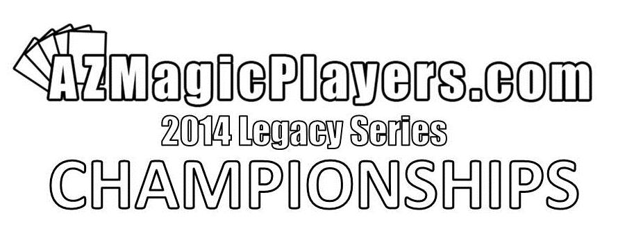 AZMagicPlayers 2014 Legacy Series Championships